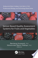 Sensor-Based Quality Assessment Systems for Fruits and Vegetables