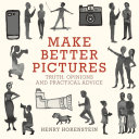 Make Better Pictures Pdf/ePub eBook