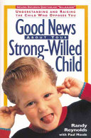 Good News about Your Strong willed Child Book PDF