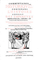 Commentaires historiques contenant l'histoire générale des empereurs, impératrices, caesars et tyrans de l'empire romain, illustrés de médailles