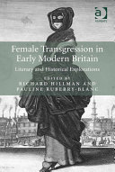 Female Transgression in Early Modern Britain
