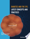 Diabetes and the Eye  Latest Concepts and Practices Book