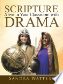 Scripture Alive In Classroom With Drama