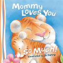 Mommy Loves You So Much