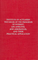 Institute Of Actuaries Textbook Of The Principles Of Interest Life Annuities And Assurances And Their Practical Application Part I Interest Including Annuities Certain