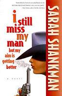 I Still Miss My Man But My Aim is Getting Better