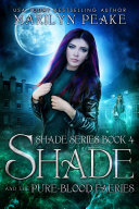 Shade and the Pure-Blood Faeries (Shade Series Book 4) Book