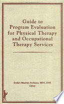 Guide to Program Evaluation for Physical Therapy and Occupational Therapy Services