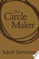 """The Circle Maker: Praying Circles Around Your Biggest Dreams and Greatest Fears"" by Mark Batterson"
