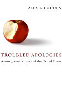 Troubled Apologies Among Japan  Korea  and the United States