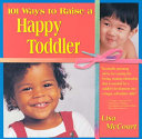 101 Ways to Raise a Happy Toddler
