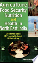 Agriculture  Food Security  Nutrition and Health in North East India