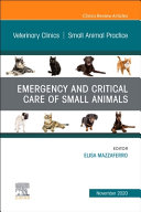 Emergency And Critical Care Of Small Animals An Issue Of Veterinary Clinics Of North America Small Animal Practice Volume 50 6 Book PDF