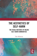 The Aesthetics of Self-Harm