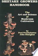 Shiitake Growers Handbook  : The Art and Science of Mushroom Cultivation