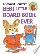 Richard Scarry s Best Little Board Book Ever