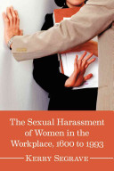 The Sexual Harassment of Women in the Workplace  1600 to 1993