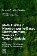 Metal Oxides in Nanocomposite Based Electrochemical Sensors for Toxic Chemicals