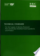 Technical Standard for the Supply of Identity Preserved Non genetically Modified Food Ingredients and Product Book
