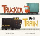 Trucker and Train  Board Book  Book