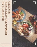 365 Popular Romantic Appetizer Recipes Pdf/ePub eBook