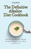 The Definitive Alkaline Diet Cookbook Book