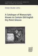 A Catalogue of Manuscripts Known to Contain Old English Dry Point Glosses