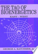 The Tao of Bioenergetics
