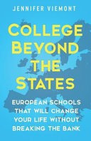 College Beyond the States  European Schools That Will Change Your Life Without Breaking the Bank Book