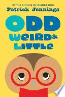 Odd  Weird   Little