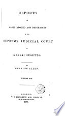 Reports of Cases Argued and Determined in the Supreme Judicial Court of the Commonwealth of Massachusetts