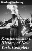 Knickerbocker's History of New York, Complete Book