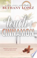 A Touch of Cinnamon ~ Bethany Lopez