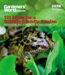 101 Ideas for a Wildlife-Friendly Garden