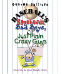 Baseball's Boneheads, Bad Boys & Just Plain Crazy Guys
