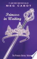 The Princess Diaries  Volume IV  Princess in Waiting Book PDF