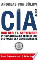 Die CIA und der 11.September  : Internationaler Terror und die Rolle der Geheimdienste