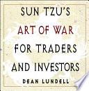Sun Tzu's Art of War for Traders and Investors