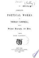The Complete Works of Thomas Campbell with an Original Biography