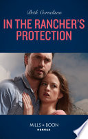 In The Rancher s Protection  Mills   Boon Heroes   The McCall Adventure Ranch  Book 5