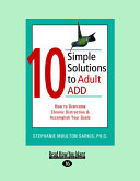 10 Simple Solutions to Adult Add (Easyread Large Edition)