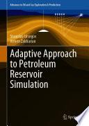Adaptive Approach to Petroleum Reservoir Simulation