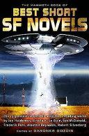 The Mammoth Book of Best Short SF Novels