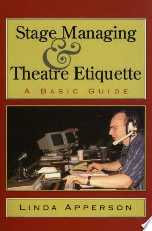 Download Stage Managing and Theatre Etiquette Free PDF Books - Free PDF