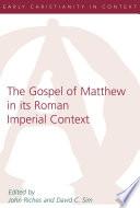 The Gospel Of Matthew In Its Roman Imperial Context