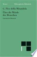 Über die Würde des Menschen  : (De dignitate hominis). Lat.-Dt.