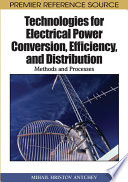 Technologies For Electrical Power Conversion  Efficiency  And Distribution  Methods And Processes