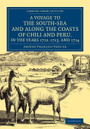 A Voyage to the South-Sea and along the Coasts of Chili and Peru, in the Years 1712, 1713, and 1714 ebook