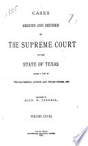 Cases argued and decided in the Supreme Court of the State of Texas