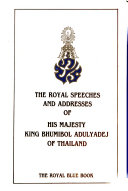The Royal Speeches and Addresses of His Majesty King Bhumibol Adulyadej of Thailand